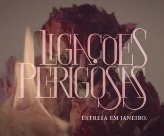 Confira o teaser de Ligações Perigosas, a nova minissérie da Globo