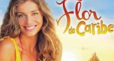 """""""Flor do Caribe"""" mantém audiência estável nos últimos capítulos"""