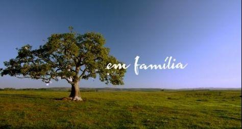 Saiba tudo sobre Em Família, a nova novela das nove da Globo