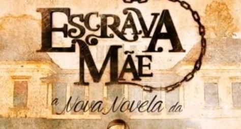 Record suspende, temporariamente, as chamadas de Escrava Mãe