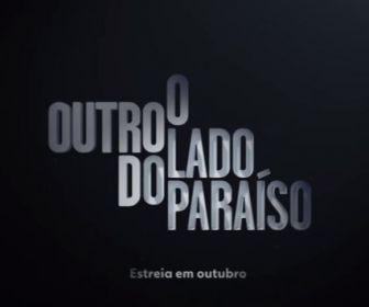 Confira o teaser da novela O Outro Lado do Paraíso