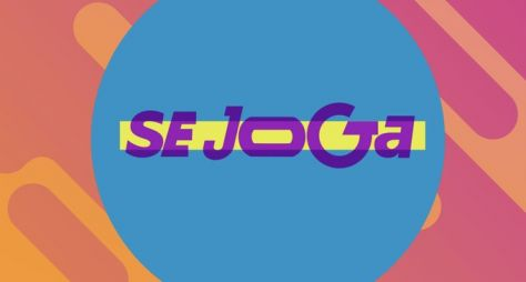 """Saiba mais sobre o """"Se Joga"""", novo programa de entretenimento da Globo"""