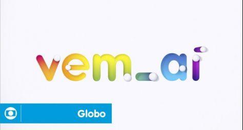 TV Globo: Vem aí uma semana para se jogar nas estreias!