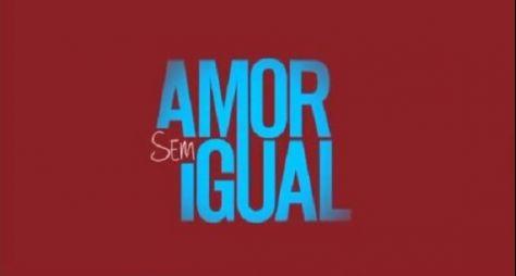 """""""Amor sem Igual"""" tem data de estreia definida pela Record TV"""