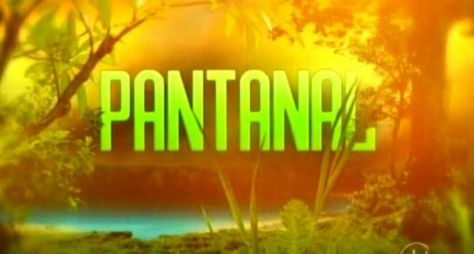 """""""Pantanal"""" pode ser postergada mais uma vez"""