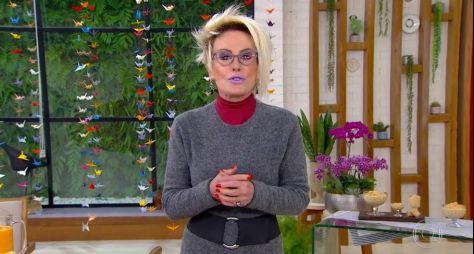 """Saiba quando Ana Maria Braga voltará ao comando do """"Mais Você"""""""
