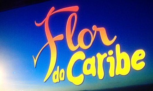 """Flor do Caribe"", a nova aposta das 18h da Globo!"