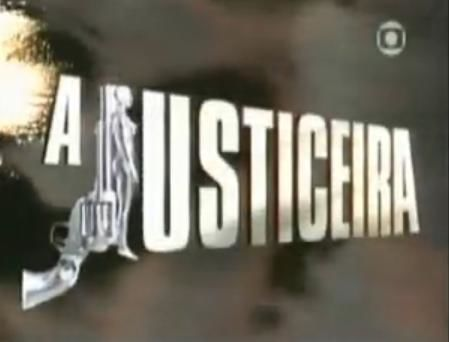 """""""A Justiceira"""" trazia ação para as noites de quarta-feira"""